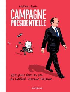 Campagne présidentielle - Mathieu Sapin