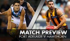 match preview  Port Adelaide v Hawthorn