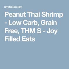 Peanut Thai Shrimp - Low Carb, Grain Free, THM S - Joy Filled Eats