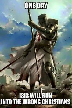 Knights Templar. A new CRUSADE against the radical Islamist must be undertaken.