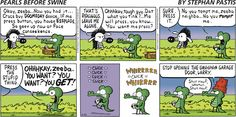 Pearls Before Swine makes me laugh out loud-daily
