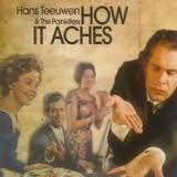 Hans Teeuwen - how it aches