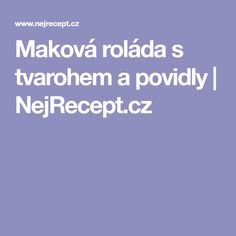 Maková roláda s tvarohem a povidly | NejRecept.cz
