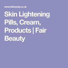 Skin Lightening Pills, Cream, Products | Fair Beauty