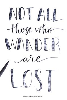 Not all those who wander are lost is a great quote to keep in mind when you need a little push in the right direction or motivation. This inspirational quote reminds me that even though I may not be going the same direction as others...as long as I'm going...I'm okay. Just because you don't follow along with others doesn't mean you're lost! hand lettered motivational quote, inspirational quote, quote of the day, hand lettered quote, tombow dual tip brush markers.