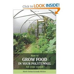 After reading this book I can hardly wait to get a polytunnel. Here in this temperate climate it will be a necessity. Mark Gatter & Andy McKee give all the basic information you need for growing in a polytunnel. Especially the part on when to grow which vegetables and fruits is just what a novice polytunnel grower needs because the growing world inside is somewhat different from the vegetable plot outside. $14.56