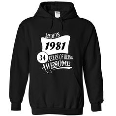 Made In 1981 - 34 Years Of Being Awesome T Shirts, Hoodies. Check price ==► https://www.sunfrog.com/Birth-Years/Made-In-1981--34-Years-Of-Being-Awesome-6530-Black-15603417-Hoodie.html?41382 $39.99
