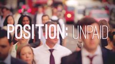 'Position: Unpaid' -  Award winning filmmakers, Low Card, release short documentary to uncover the truth about unpaid interships | Alternet #Internships #BeTheChange