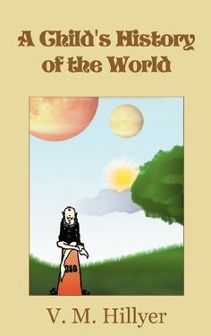 A Child's History of the World by V. M. Hillyer http://www.amazon.com/dp/160796533X/ref=cm_sw_r_pi_dp_0B3yvb01JZB9D