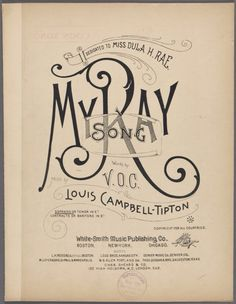 My Ray / words by V.O.C. ; music by Louis Campbell-Tipton.  [In my dreams for ever present is a vision rare and bright. [...] ([c1893]) sheet music cover design