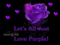 Let's all Love Purple!