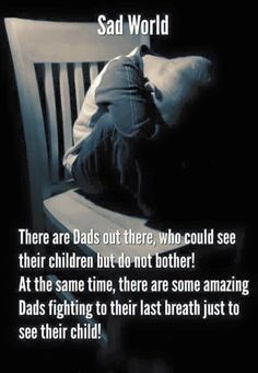 Sad world . Fathers Rights, Love Pain, Funny Pictures, Funny Pics, Dads, World, Truths, Blowing Kisses, Deadbeat