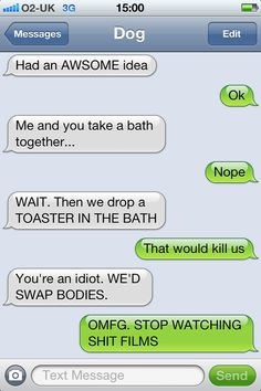 Texts from dog are hilarious Really Funny Memes, Stupid Funny Memes, Haha Funny, 9gag Funny, Funny Fails, Funny Dog Texts, Hilarious Texts, Hilarious Animals, Funny Animal