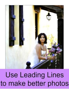 Leading lines can make better photos.  Learn how!