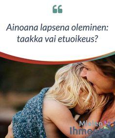 Ainoana lapsena oleminen: taakka vai etuoikeus? Ainoan #lapsen osa on aiheena #herättänyt paljon kiistelyä, #erityisesti viime vuosina kun #monet parit eivät enää halua #lukuisia #lapsia.