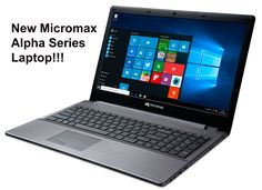 Micromax has recently launched laptops with the name Alpha series, it is well equipped with the latest technologies and are available at an affordable price.