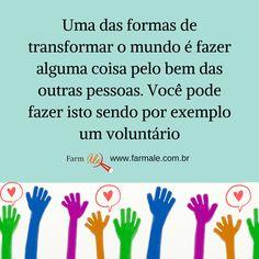Farmale Achou!: Faz bem ser voluntário