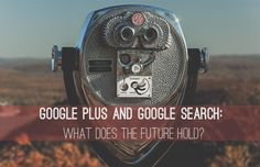 Future of Google plus and Google Search