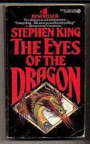 """The Eyes of the Dragon"" by Stephen King  My dad this book when I was a kid and started a love affair with Stephen King. I have read almost all of his books, but The Eyes of the Dragon will always be special"