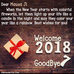 The name [mausa ji] is generated on Happy New Year Pic 2018 With Name image. Download and share New Year 2018 Wishes images and impress your friends.