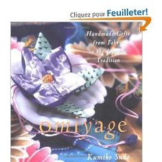 Omiyage: Handmade Gifts from Fabric in the Japanese Tradition: Amazon.fr: Kumiko Sudo: Livres anglais et étrangers