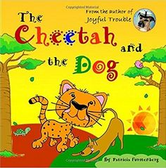 The Cheetah and The Dog by Patricia Furstenberg - Whispering Stories Animal Story Books, Love Book, This Book, Friend Book, Lion Dog, Real Dog, Rhyming Words, Read Aloud, Colorful Pictures
