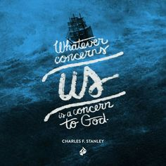 Whatever concerns us is a concern to GOD.