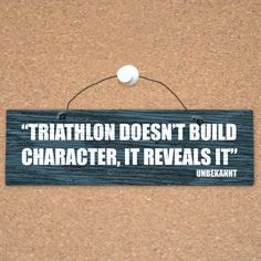 Tri Reveals Character Mantra Wood Sign | Indoor Running Motivational Sign