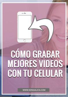 6 tips para grabar mejores videos con tu celular