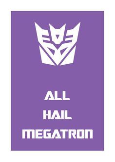 "I would like a Deceptacon and Autobot shirt for the bf and I! - the ""All Hail Megatron"" isn't necessary"