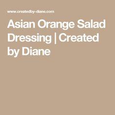 Asian Orange Salad Dressing   Created by Diane