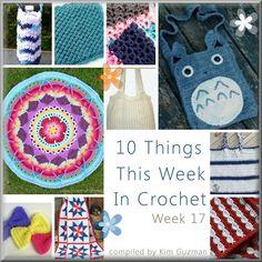 WIPs 'N Chains | 10 Things This Week in Crochet Week 17 complied by Kim Guzman