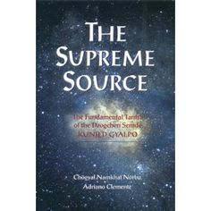 Supreme Source: The Fundamental Tantra of the Dzogchen Semde