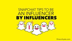 Snapchat tips from Influencers