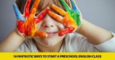 16 Fantastic Ways to Start a Preschool English Class