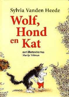 Wolf, Hond en Kat - Sylvia Vanden Heede
