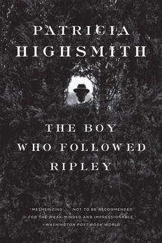 The Boy Who Followed Ripley, Patricia Highsmith