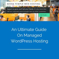 An ultimate guide on Managed WordPress Hosting.