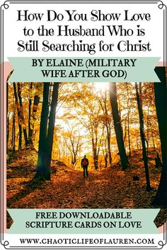 How do you show love to your husband who is searching for Christ? Elaine from Military Wife after God shares her story!