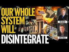 Mike Maloney Blog: Our whole System to Disintegrate - Mike Maloney & ...