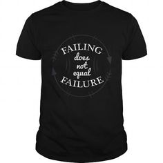 Awesome Tee Failing does not equal Failure Shirts T-Shirt