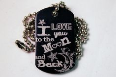 To The Moon & Back Dog Tag http://www.sixshootergiftshop.com/collections/dog-tag-necklaces/products/to-the-moon-2-necklace