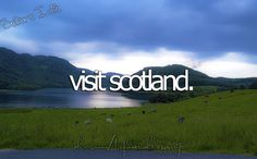 Visit Scotland / Bucket List Ideas / Before I Die / #BLI_Countries