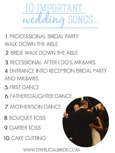 The 10 Important Wedding Songs...Don't forget that it's all about setting the mood for your guests. Stay true to your style.