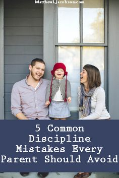 Do you make these 5 Common Discipline Mistakes every parent should avoid?