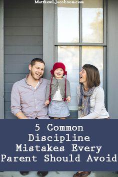 5 Common Discipline Mistakes Every Parent Should Avoid - Matthew L. Jacobson... Also good fur teachers to read.