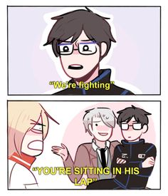 it's not unusual <<< This is honestly what I'd expect during a victuuri fight