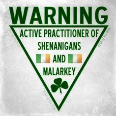 Irish Warning Label: Active practioners of Shenanigans and Malarkey! Irish Jokes, Irish Humor, Irish Proverbs, Irish Eyes Are Smiling, Irish Pride, Celtic Pride, Irish Culture, Irish Blessing, Irish Celtic