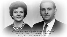 """""""If there was ever a heroine in my life, it would have to be Frances"""" - Thomas S. Monson #SisterMonson #LDS"""