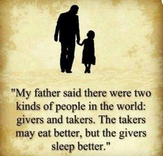 My father said.....